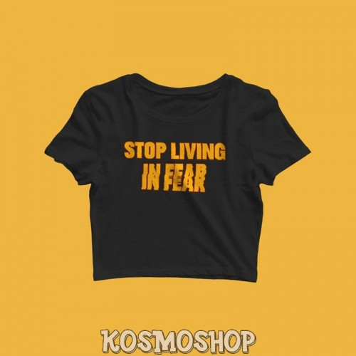 'Stop living in fear' crop top