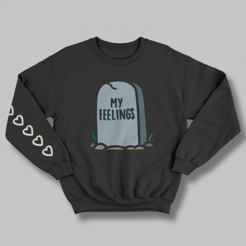 'R.I.P. my feelings' sweatshirt