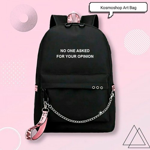 'No one asked for your opinion' backpack